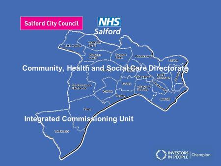 Community, Health and Social Care Directorate Integrated Commissioning Unit.