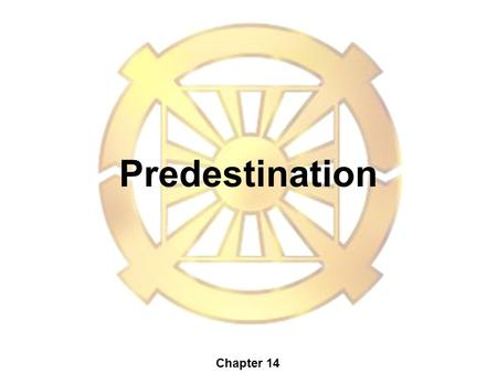 Predestination Chapter 14. To what extent does God control our destiny ? Things like… Prosperity and decline? Fortune and misfortune in human life? Salvation.