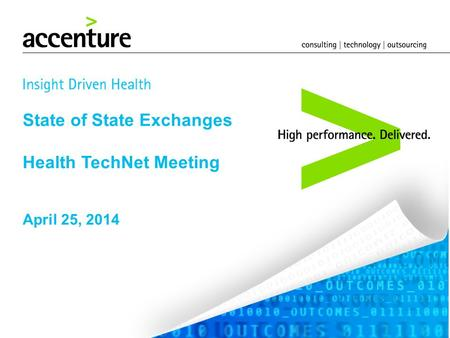 State of State Exchanges Health TechNet Meeting April 25, 2014.