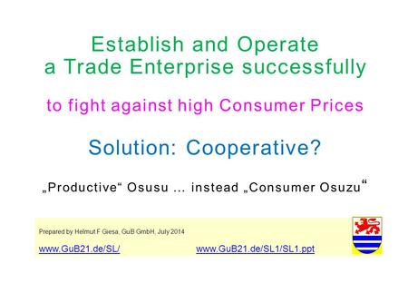 "Establish and Operate a Trade Enterprise successfully to fight against high Consumer Prices Solution: Cooperative? ""Productive"" Osusu … instead ""Consumer."