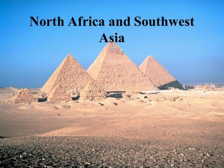 North Africa and Southwest Asia.