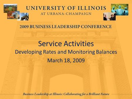 Service Activities Developing Rates and Monitoring Balances March 18, 2009.