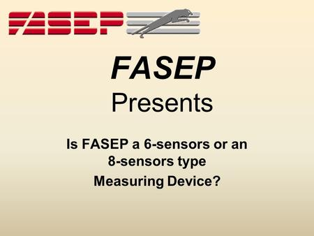 FASEP Presents Is FASEP a 6-sensors or an 8-sensors type Measuring Device?