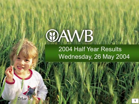 1 2004 Half Year Results Wednesday, 26 May 2004. 2 Andrew Lindberg Managing Director, AWB Limited.