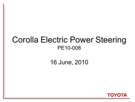 Corolla Electric Power Steering PE10-008 16 June, 2010.