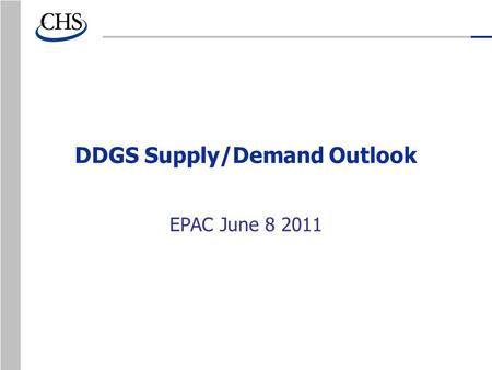 DDGS Supply/Demand Outlook EPAC June 8 2011. 2010 DDGS Market Record Production Record Domestic Use Record export year –China Expanding Markets –Pacific.