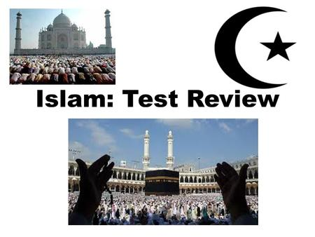Islam: Test Review.