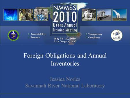 Foreign Obligations and Annual Inventories Jessica Norles Savannah River National Laboratory.