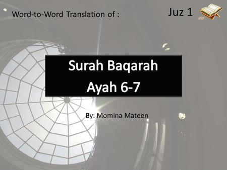 Surah Baqarah Ayah 6-7 Juz 1 Word-to-Word Translation of :