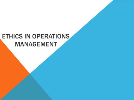 Ethics In Operations Management
