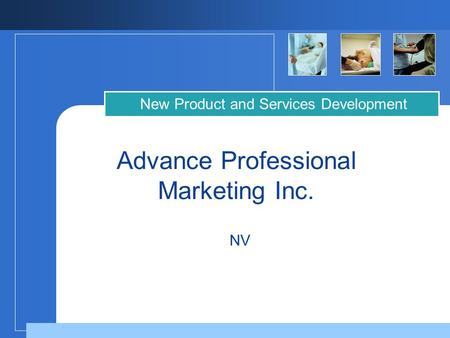 Advance Professional Marketing Inc. New Product and Services Development NV.