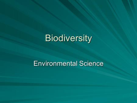 Biodiversity Environmental Science. A World Rich in Biodiversity Biodiversity, short for biological diversity, is the variety of organisms in a given.