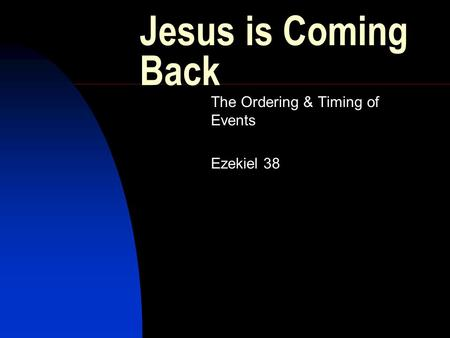 The Ordering & Timing of Events Ezekiel 38