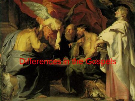Differences in the Gospels. General Facts About The Gospels The Gospel writers do not identify themselves. The Gospels were given their names in the second.