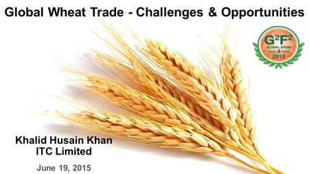 Global Wheat Trade - Challenges & Opportunities