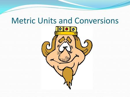 Metric Units and Conversions. What Do You See? What About Here?