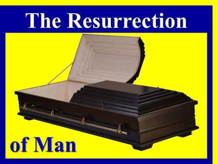 Of Man The Resurrection. Some Don't Prepare Properly!