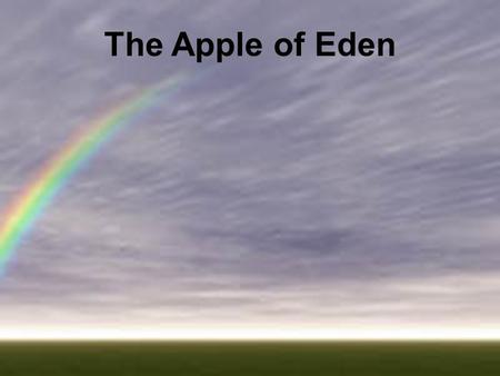 "The Apple of Eden. Did you notice the assumption? The Bible does not say ""Apple"" but the average person thinks it does. There are many things that are."