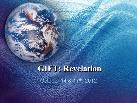 GIFT: Revelation October 14 & 17 th, 2012. Introduction This session on Catholic Social Teaching explores Care for God's Creation. As the Catholic Bishops.
