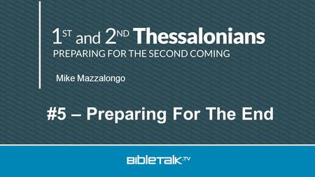 Mike Mazzalongo #5 – Preparing For The End. The true church is the one that resembles the church described in the New Testament.