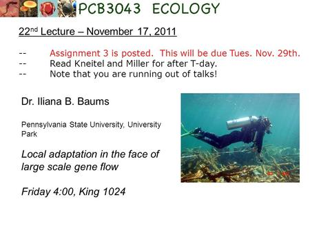 22 nd Lecture – November 17, 2011 -- Assignment 3 is posted. This will be due Tues. Nov. 29th. --Read Kneitel and Miller for after T-day. --Note that you.