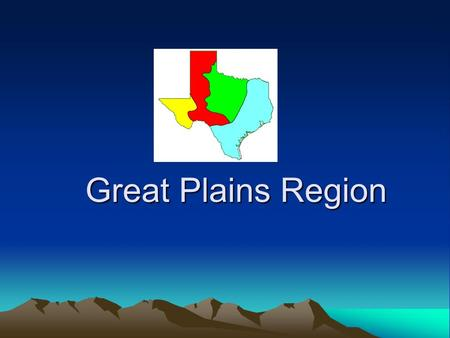 Great Plains Region. Geographic Subdivision Llano Basin Edwards Plateau High Plains.