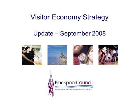Visitor Economy Strategy Update – September 2008.