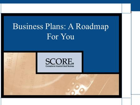Business Plans: A Roadmap For You. Your presenter Mark Lieberman.