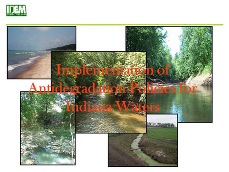 Implementation of Antidegradation Policies for Indiana Waters.
