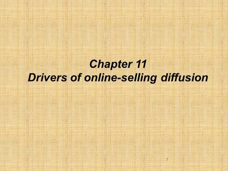 1 Chapter 11 Drivers of online-selling diffusion.