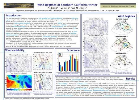 Wind Regimes of Southern California winter S. Conil 1,2, A. Hall 1 and M. Ghil 1,2 1 Department of Atmospheric and Oceanic Sciences, UCLA, Los Angeles,