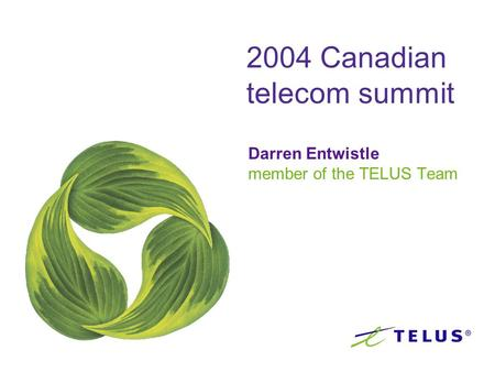 2004 Canadian telecom summit Darren Entwistle member of the TELUS Team.