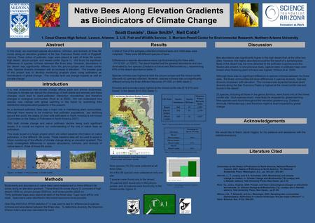 Native Bees Along Elevation Gradients as Bioindicators of Climate Change Scott Daniels 1, Dave Smith 2, Neil Cobb 3 1. Cesar Chavez High School, Laveen,