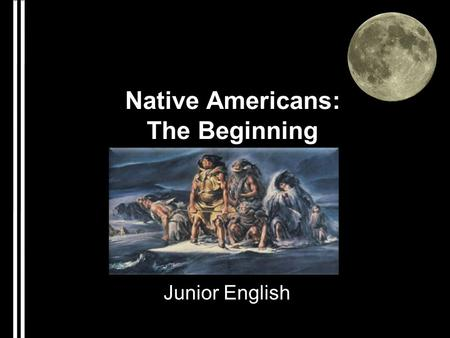 Native Americans: The Beginning