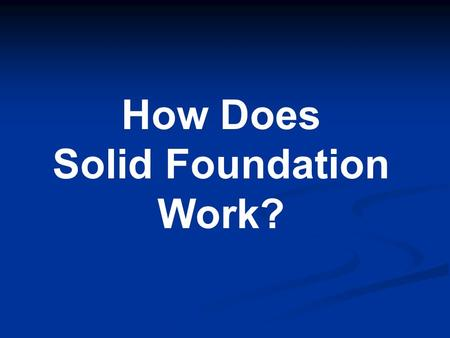 How Does Solid Foundation Work?. Thank you for considering Solid Foundation® as your tool in building strong school communities that support student success.