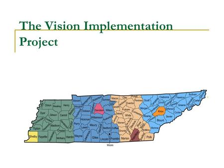 The Vision Implementation Project. Excellent Client Service The Tennessee Department of Human Services (DHS) strategic plan calls for creating excellent.