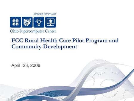 FCC Rural Health Care Pilot Program and Community Development April 23, 2008.
