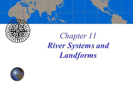 Chapter 11 River Systems and Landforms