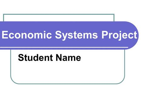 Economic Systems Project