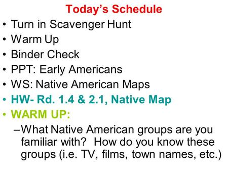 Today's Schedule Turn in Scavenger Hunt Warm Up Binder Check