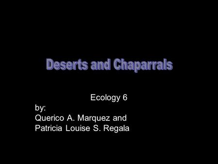 Ecology 6 by: Querico A. Marquez and Patricia Louise S. Regala.