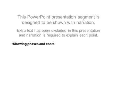 This PowerPoint presentation segment is designed to be shown with narration. Extra text has been excluded in this presentation and narration is required.