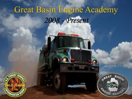 Great Basin Engine Academy 2008 - Present. Region 4's Fire Engine Inventory 81 The Intermountain Region has 81 Engines. 43 43 – Type 4 Engines 38 38 –