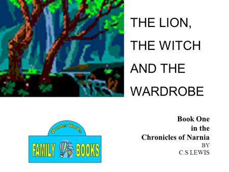 Book One in the Chronicles of Narnia BY C.S LEWIS