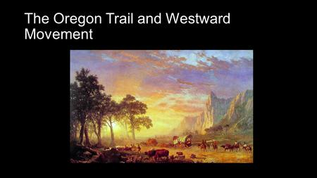 "The Oregon Trail and Westward Movement. Lewis and Clark Expedition (1804-1806) ""In the course of 10 or 12 years, a tour across the continent by this route."