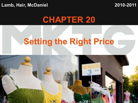 1 Lamb, Hair, McDaniel CHAPTER 20 Setting the Right Price 2010-2011.