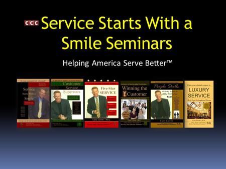 Service Starts With a Smile Seminars Helping America Serve Better™