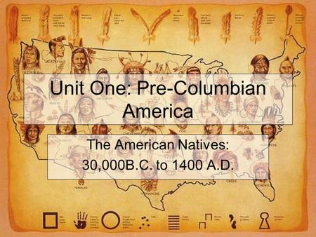 Unit One: Pre-Columbian America