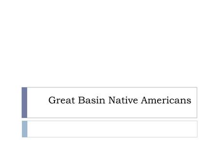 Great Basin Native Americans. Great Basin Region.