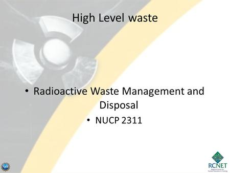 High Level waste Radioactive Waste Management and Disposal NUCP 2311.